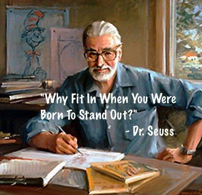 Stand Out - Dr. Seuss Quotes