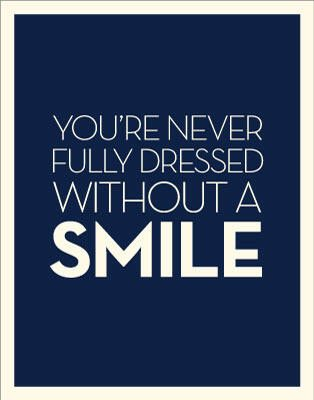 Smiling Quotes - You're Never Fully Dressed Without A Smile